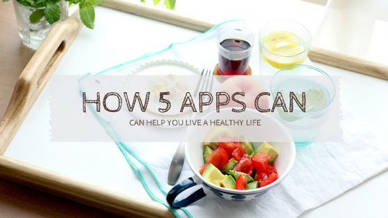 How 5 Phone & Computer Apps Can Help You Live a Healthy Life
