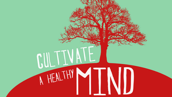 Cultivate a healthy mind