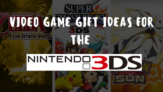 Video Game Gift Ideas for the Nintendo 3DS