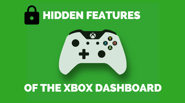 Hidden Features of the Xbox Dashboard