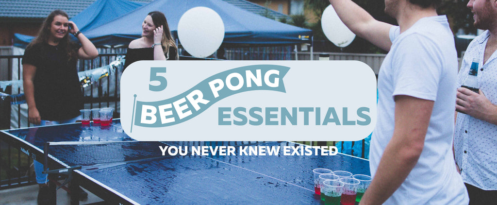 5 Beer Pong Essentials You Never Knew Existed