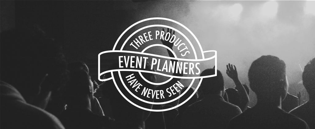 3 Products Event Planners Have Never Seen Before