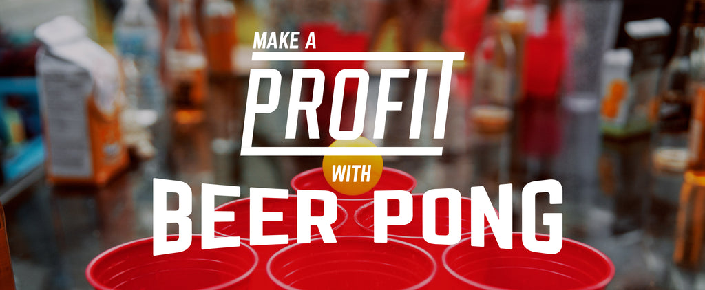 How to Turn a Profit With Beer Pong