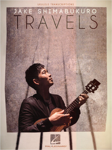 Jake Shimabukuro – Travels (Series: Ukulele Transcriptions Format: Softcover )