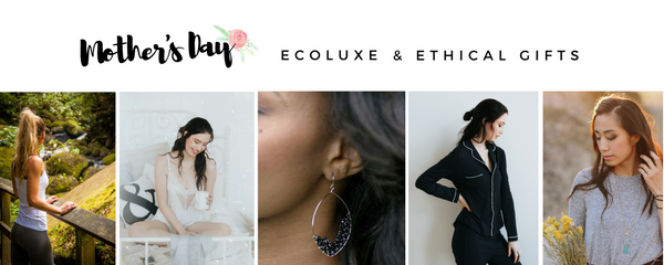 Ethical & Eco Mother's Day Gifts
