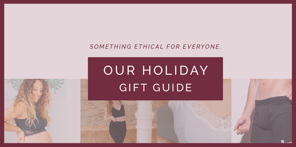 Our Holiday Ethical + Eco Gift Guide