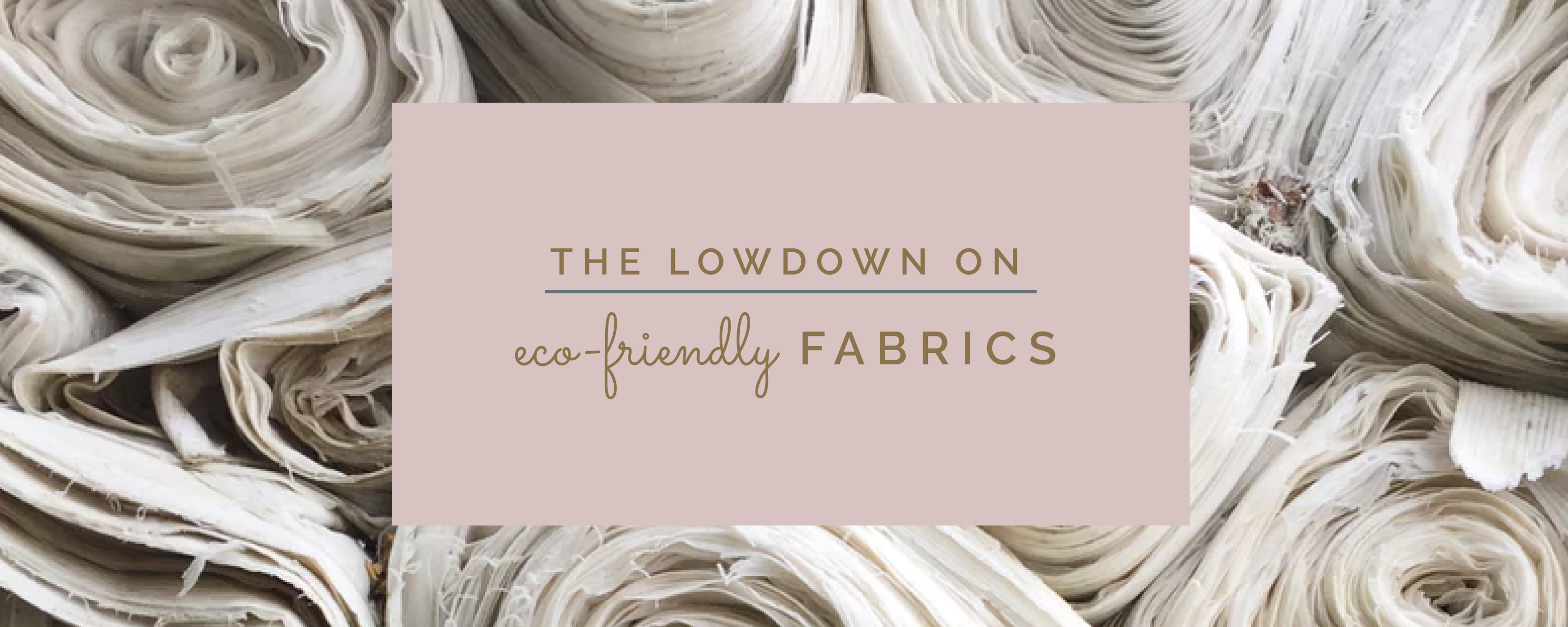 The Lowdown on Eco Friendly Fabrics at Azura Bay