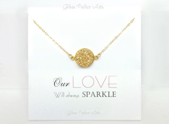 Druzy Necklace Gold or Sterling Silver - Our Love Will Always Sparkle