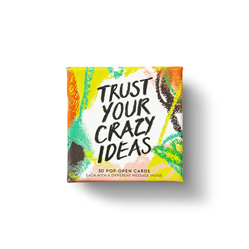 Trust Your Crazy Ideas Thoughtfulls