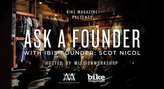 Mission Workshop Video: Ask A Founder with Scot Nicol of Ibis