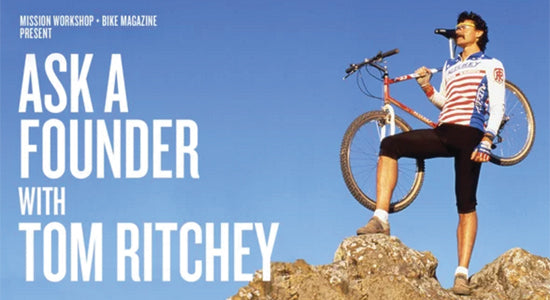 Mission Workshop Video: Ask A Founder - Tom Ritchey