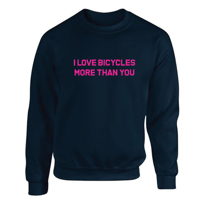 I LOVE BICYCLES MORE THAN YOU - N/P - FYXO Cycling Apparel