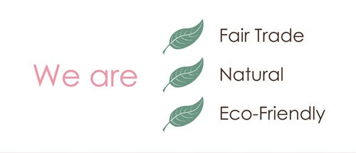 We are Fair Trade Natural Eco-Friendly