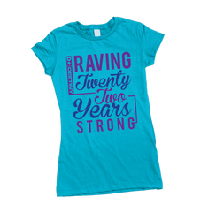 Raving Twenty Two Years Strong - Womens