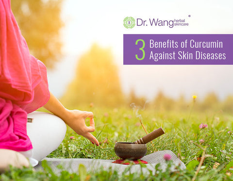 Top 3 Benefits of Curcumin Against Skin Problems
