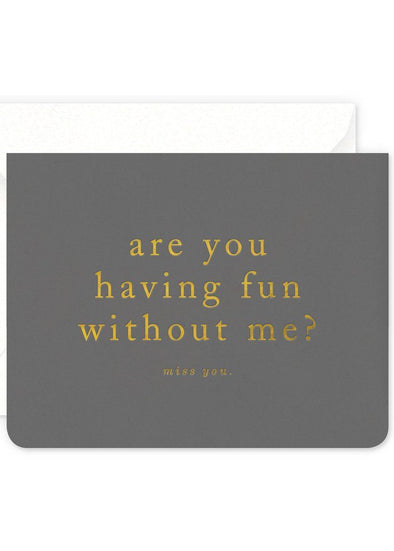 Fun Without Me Card