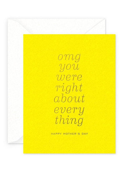 OMG Right About Everything Greeting Card