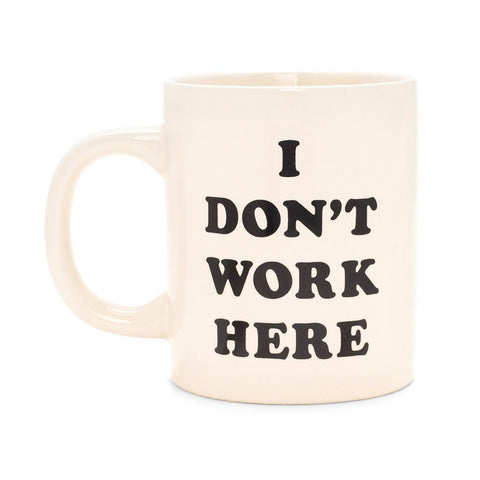 I Don't Work Here Ceramic Coffee Mug