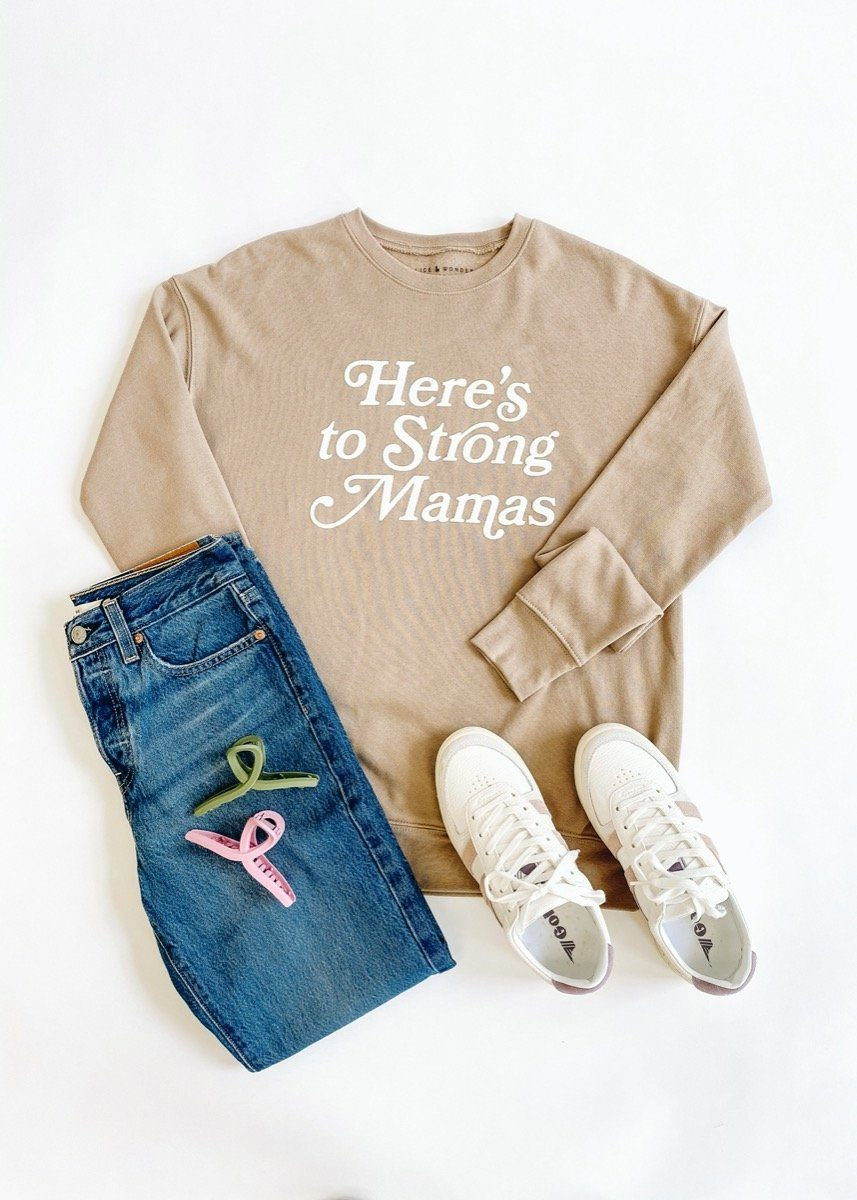 Here's to Strong Mamas Sweatshirt