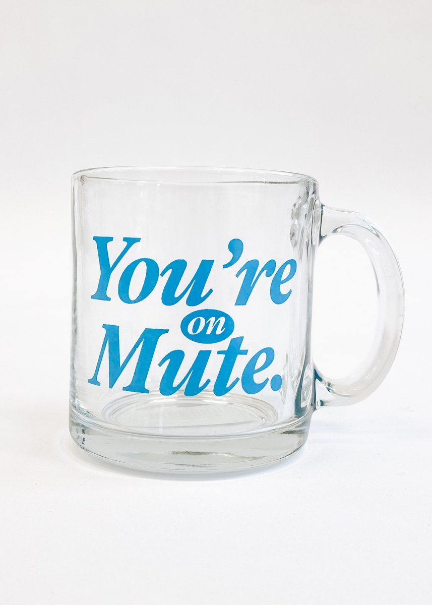You're On Mute Glass Mug