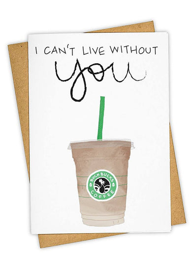Can't Live Without You Coffee Card