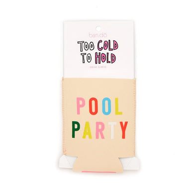 Too Cold To Hold - Pool Party