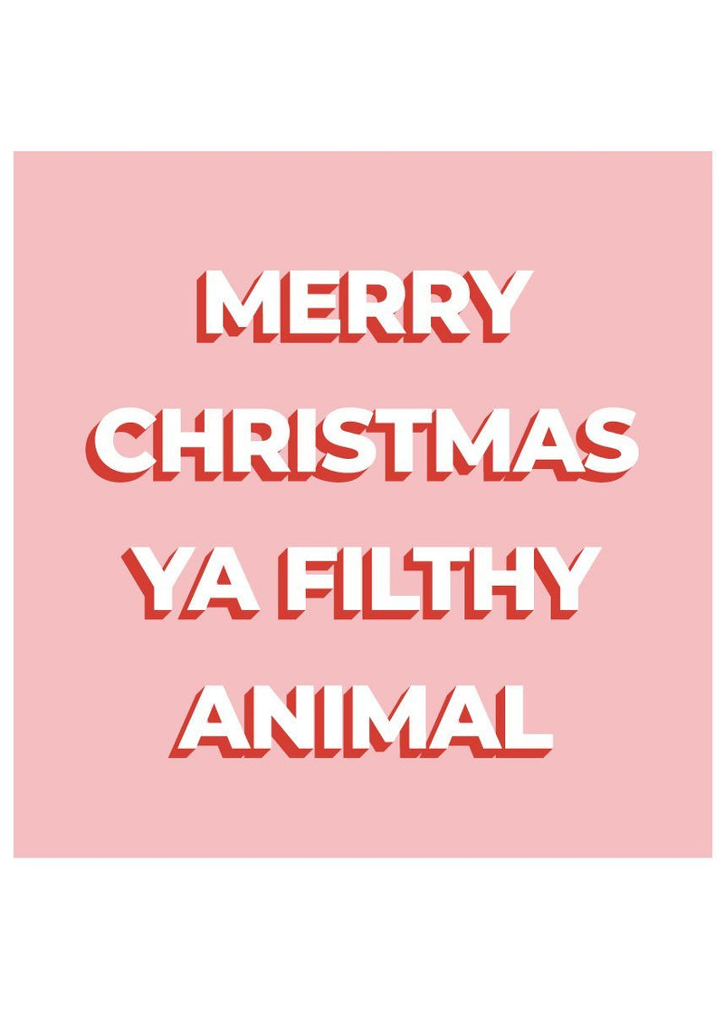 Gifting Holiday Postcard - Ya Filthy Animal