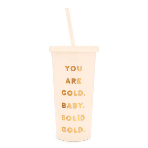 You Are Solid Gold Sip Sip Tumbler