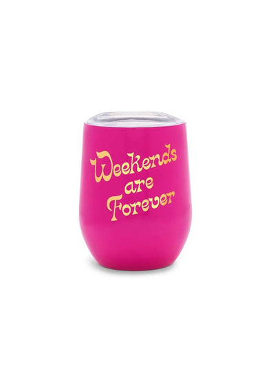 Stainless Steel Wine Glass - Weekends Are Forever
