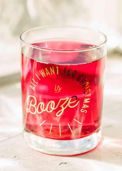 All I Want for Christmas is Booze Cocktail Glass