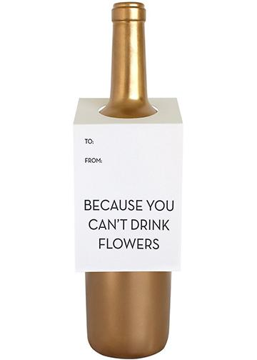 Can't Drink Flowers Wine Tag