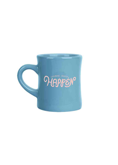 Make Shit Happen Diner Mug