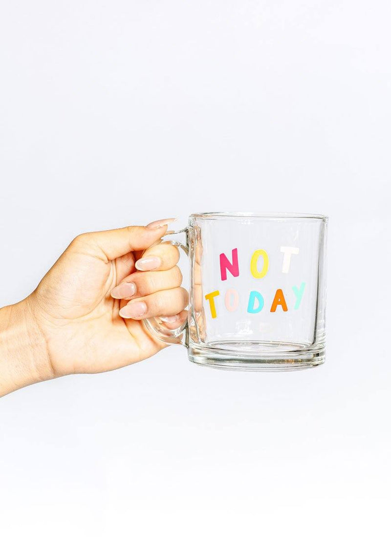 Not Today Glass Mug