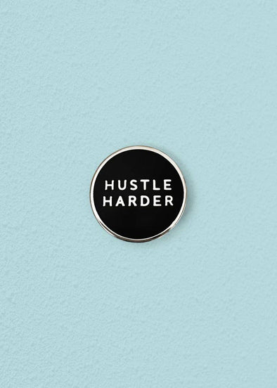Hustle Harder Enamel Pin