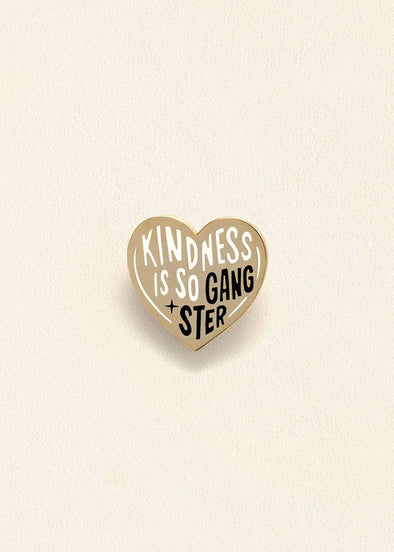 Kindness Is So Gangster Enamel Pin
