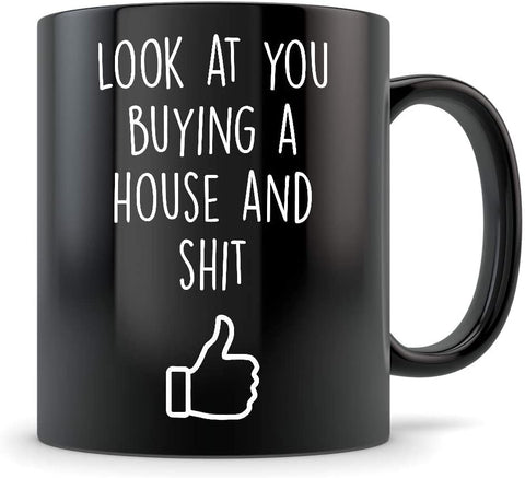 look at you buying a house, congrats on your new house, like, thumbs up, black mug, coffee mug