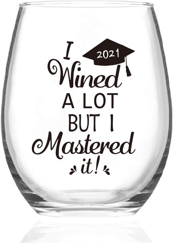 I wined a lot but I mastered it, wine glass, clear wine glass, graduation wine, graduation gift
