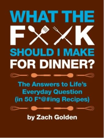what the f*ck should i make for dinner, silly recipe book