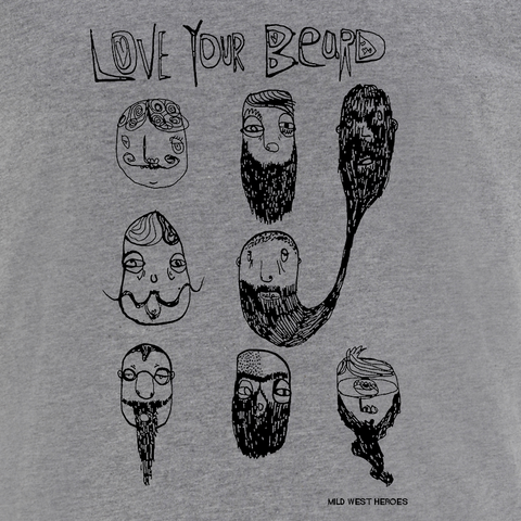 Love Your Beard</br>organic cotton t-shirt - Mild West Heroes  - 1