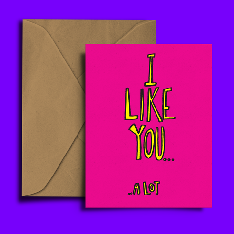 I Like You ... A Lot, Greeting Card