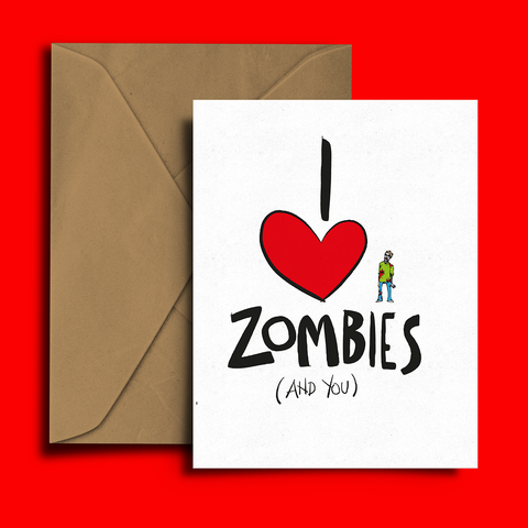 I Love Zombies... And You, Greeting Card