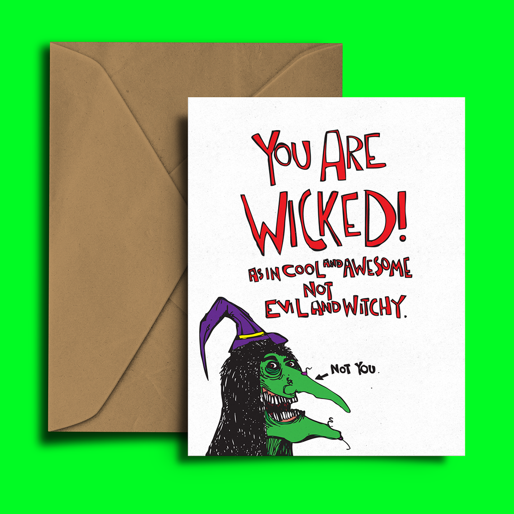 You Are Wicked Greeting Card