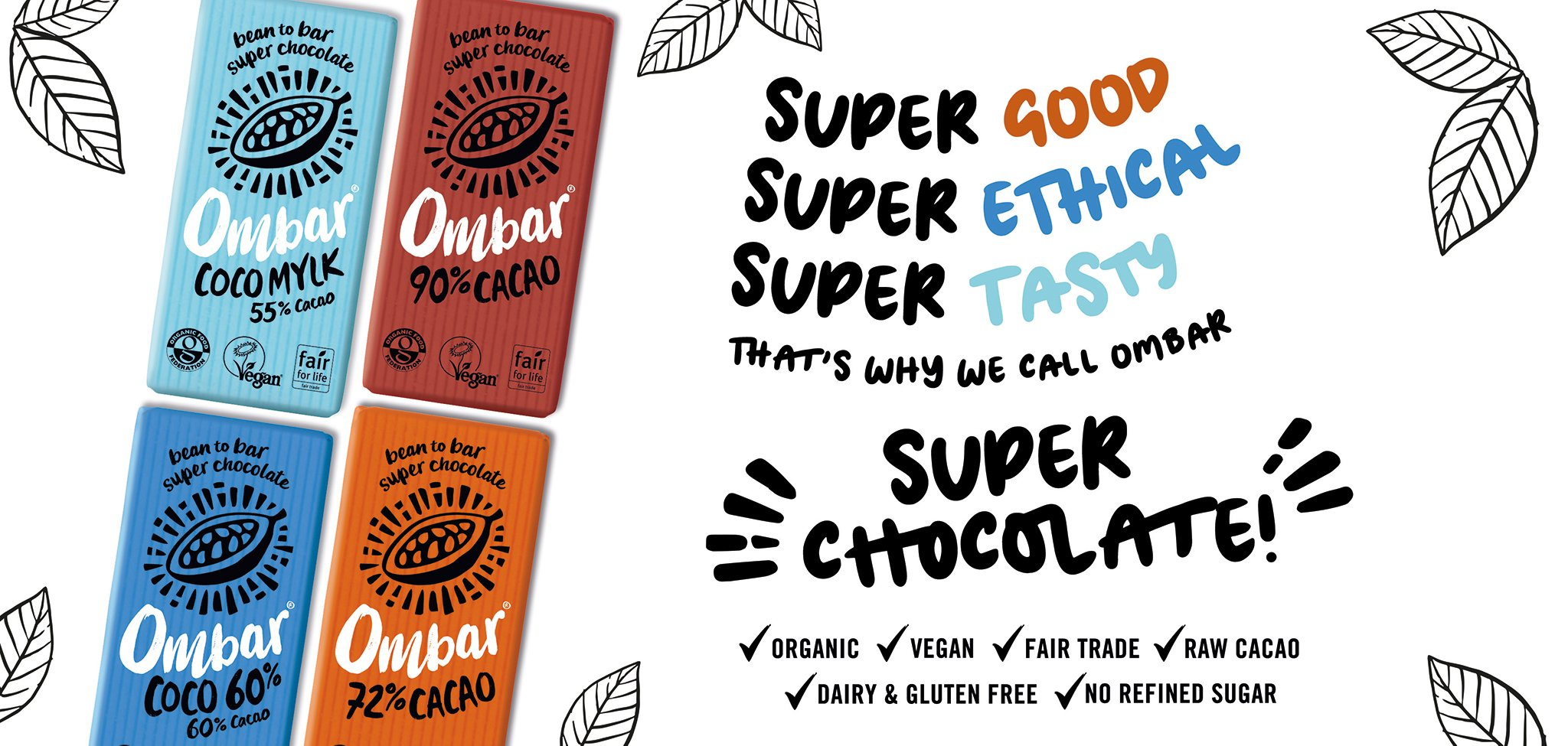 Super good, super ethical, super tasty, super chocolate