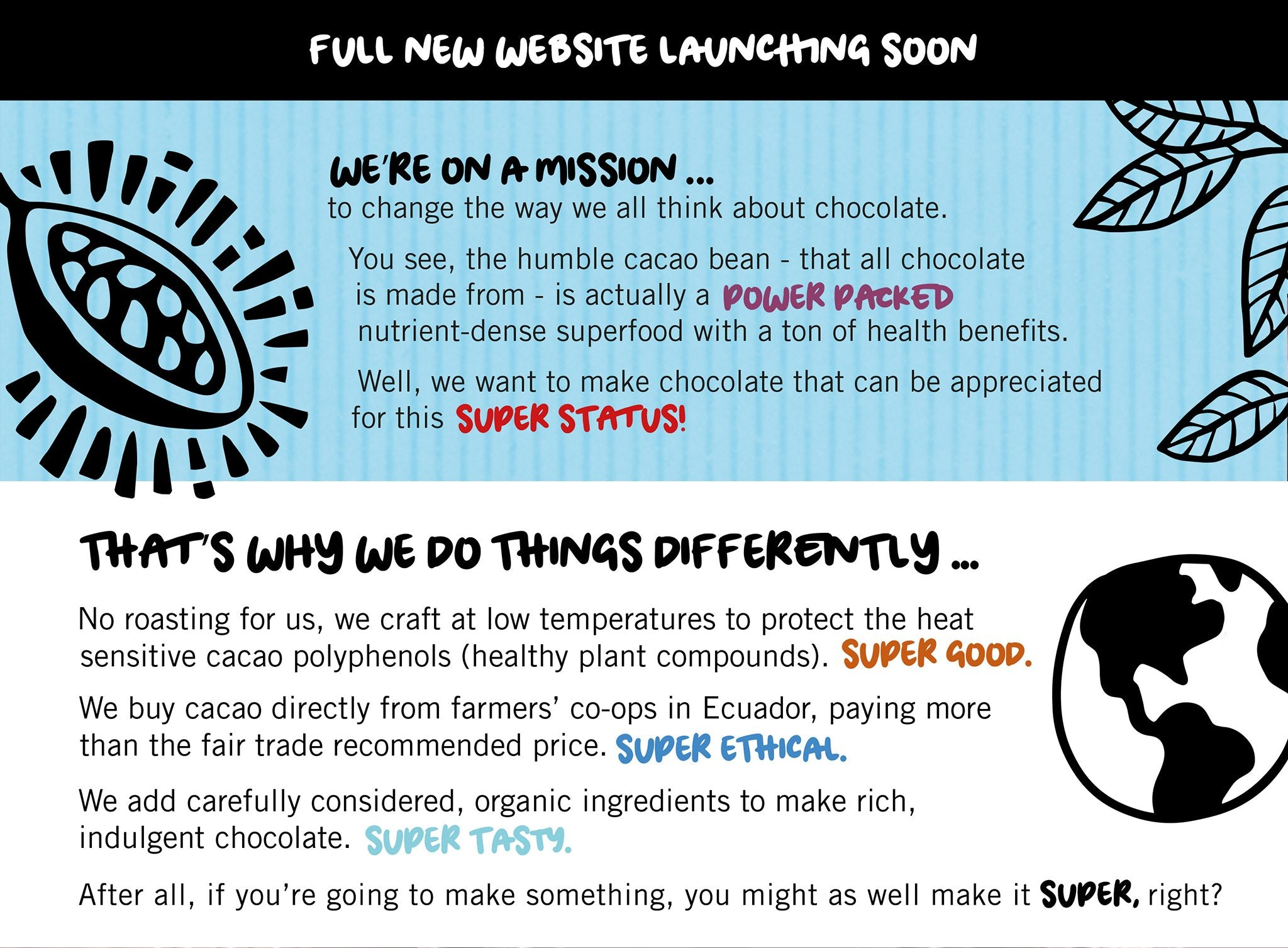were on a mission to change the way people think about chocolate