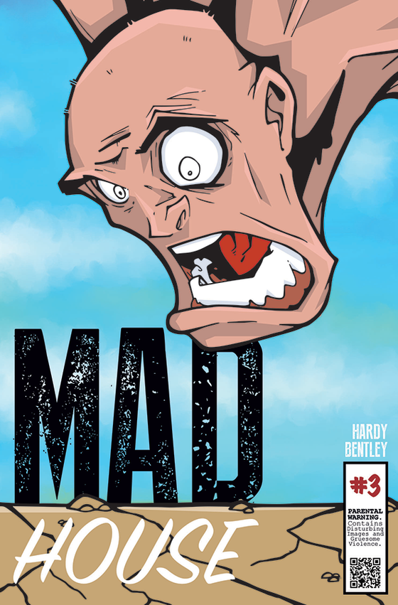 Madhouse #3 - unhinged third issue!