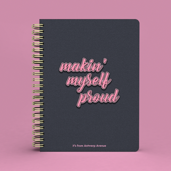 Makin' Myself Proud Notebook