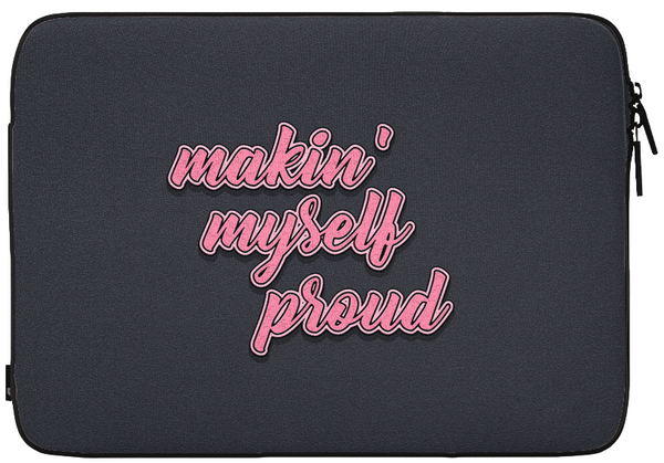 Makin' Myself Proud Sleeve - PRE ORDER