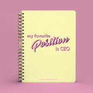 My Favorite Position is CEO Notebook