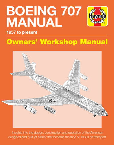 BOEING 707 Haynes Owners Workshop Manual (Pre-Order 5th June 2018)