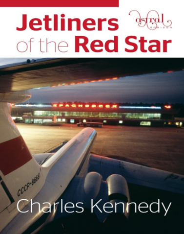 JETLINERS OF THE RED STAR Charles Kennedy (hardback)